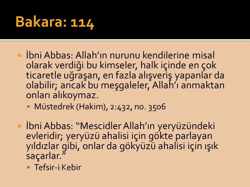  İbni Abbas: Allah'ın nurunu kendilerine misal olarak verdiği bu kimseler, halk içinde en çok ticaretle uğraşan, en fazla alışveriş yapanlar da olabi