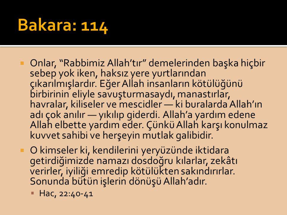 """ Onlar, """"Rabbimiz Allah'tır"""" demelerinden başka hiçbir sebep yok iken, haksız yere yurtlarından çıkarılmışlardır. Eğer Allah insanların kötülüğünü bi"""