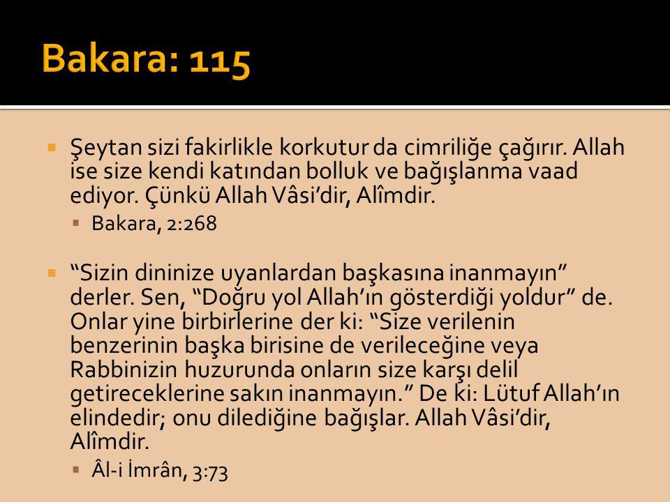  Şeytan sizi fakirlikle korkutur da cimriliğe çağırır. Allah ise size kendi katından bolluk ve bağışlanma vaad ediyor. Çünkü Allah Vâsi'dir, Alîmdir.
