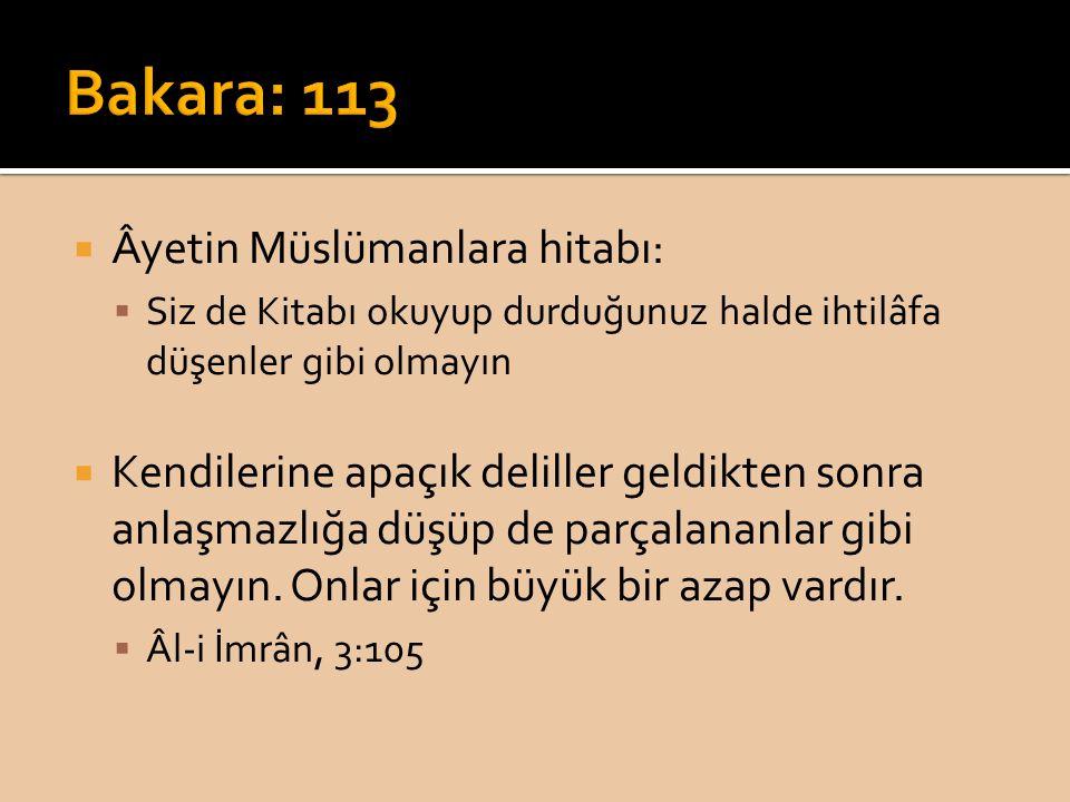  Âyetin Müslümanlara hitabı:  Siz de Kitabı okuyup durduğunuz halde ihtilâfa düşenler gibi olmayın  Kendilerine apaçık deliller geldikten sonra anl