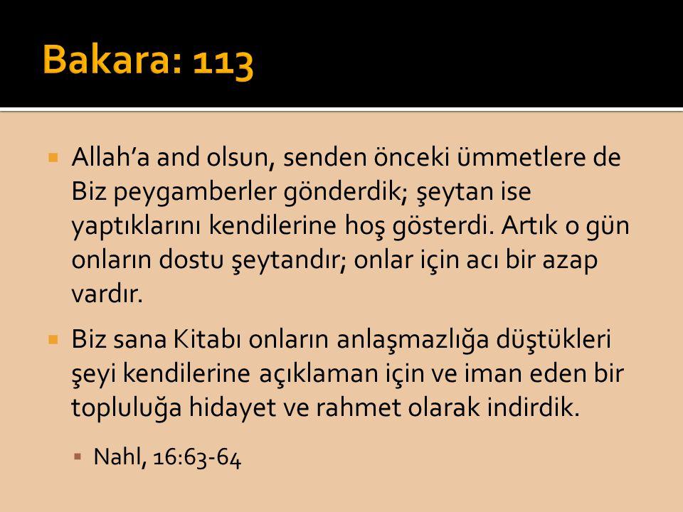  Allah'a and olsun, senden önceki ümmetlere de Biz peygamberler gönderdik; şeytan ise yaptıklarını kendilerine hoş gösterdi. Artık o gün onların dost