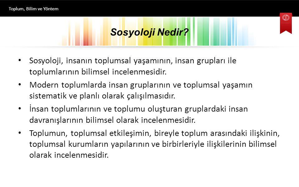 Sosyoloji Nedir? Sosyoloji, insanın toplumsal yaşamının, insan grupları ile toplumlarının bilimsel incelenmesidir. Modern toplumlarda insan gruplarını