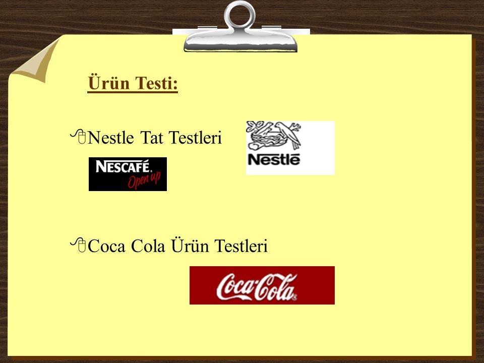 Ürün Testi: 8Nestle Tat Testleri 8Coca Cola Ürün Testleri