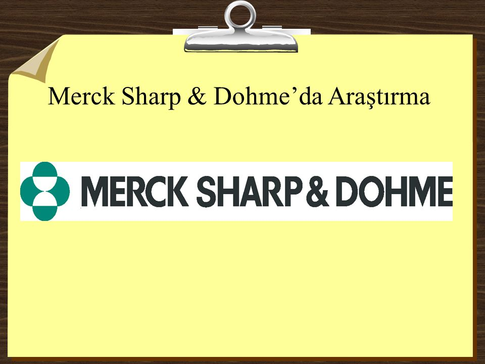 Merck Sharp & Dohme'da Araştırma
