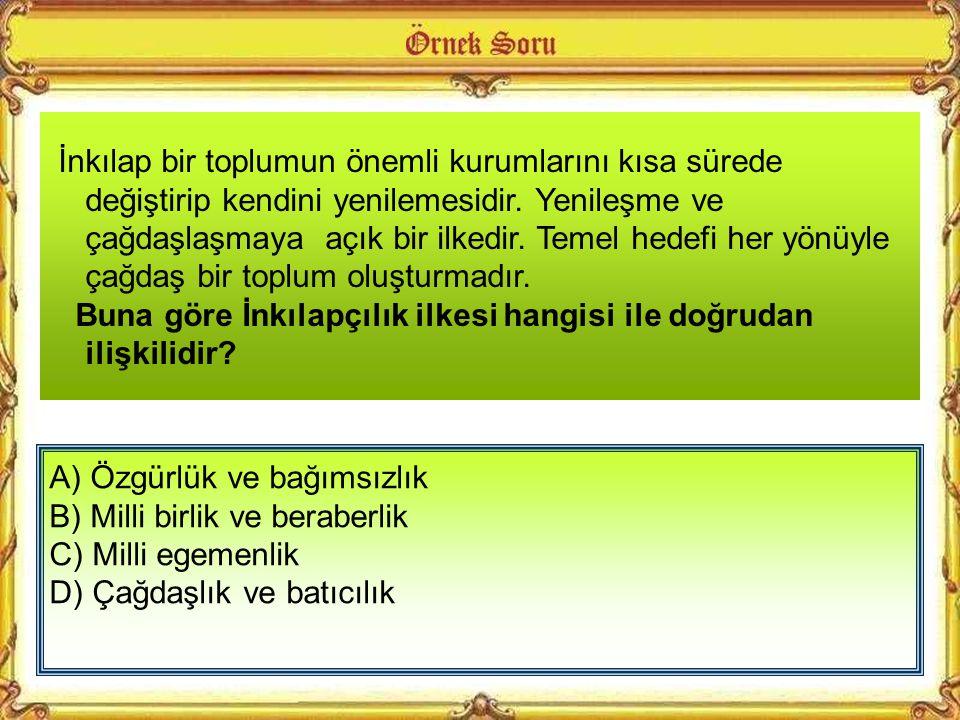 Atatürk'ün, I. Hayatta en hakiki mürşit ilimdir, fendir. II. Milletin girişimlerinin önüne geçebilecek hiçbir kuvvet yoktur. III. İnsanlığın ve millet