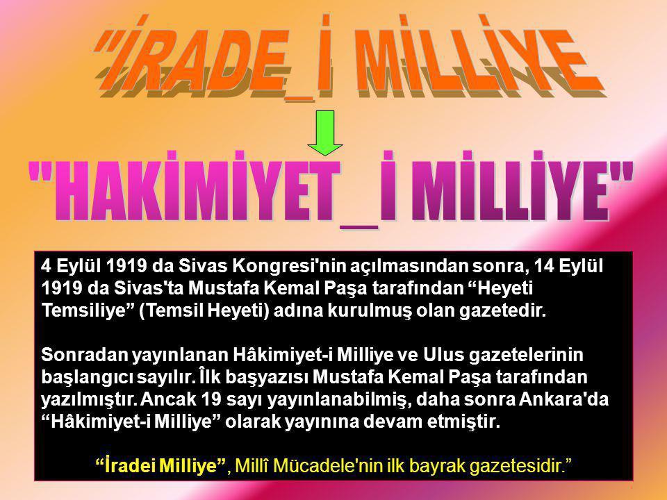 """4 Eylül 1919 da Sivas Kongresi'nin açılmasından sonra, 14 Eylül 1919 da Sivas'ta Mustafa Kemal Paşa tarafından """"Heyeti Temsiliye"""" (Temsil Heyeti) adın"""