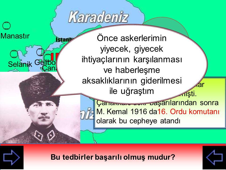 Ölümü hiçe sayarak, düşmanı geçirmemek için mücadele eden kahraman Türk Askerleri Mustafa Kemal buradaki başarılarından sonra Albaylığa terfi etmiştir