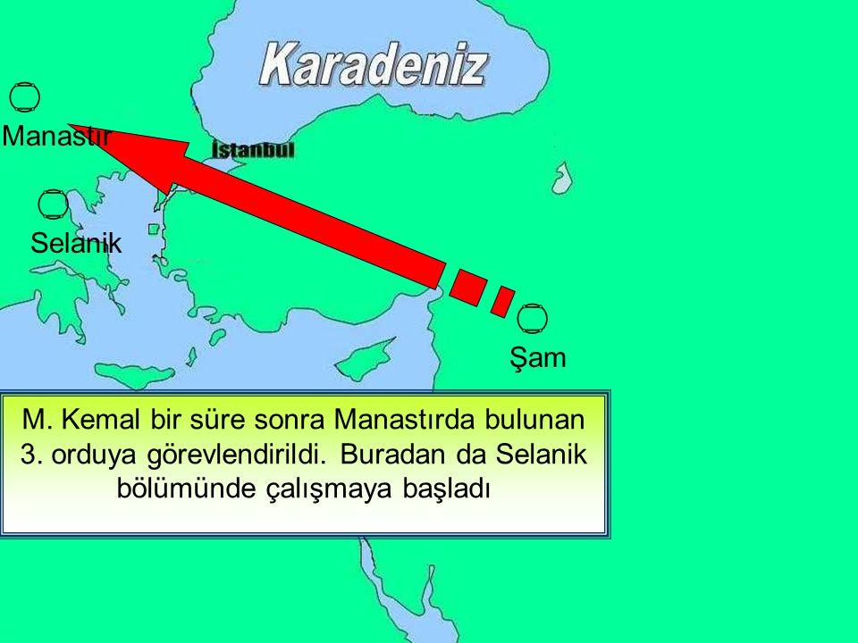 M. Kemal 1905'te İstanbul Harb Akademisinden mezun olarak orduya girdi Mustafa Kemal'in ilk görev yeri neresidir?  Şam M. Kemal Kurmay Yüzbaşı olarak