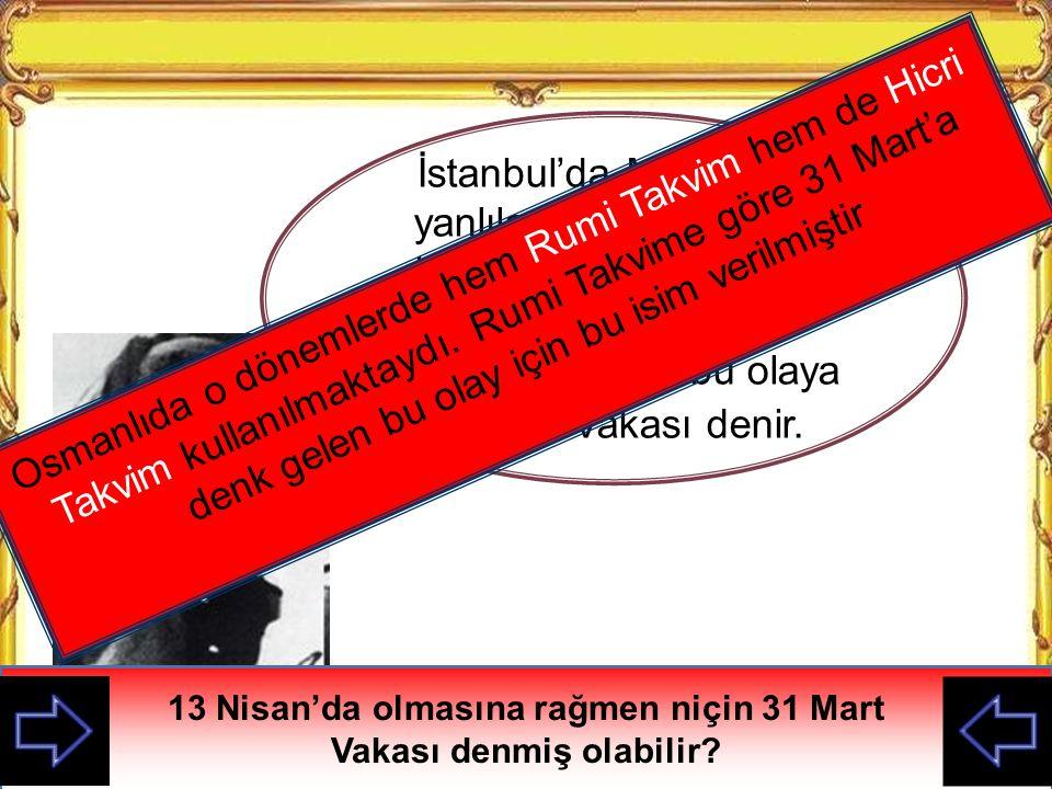 İstanbul'da Meşrutiyet yanlıları ile meşrutiyeti istemeyenler arasında kargaşa çıkmıştı.