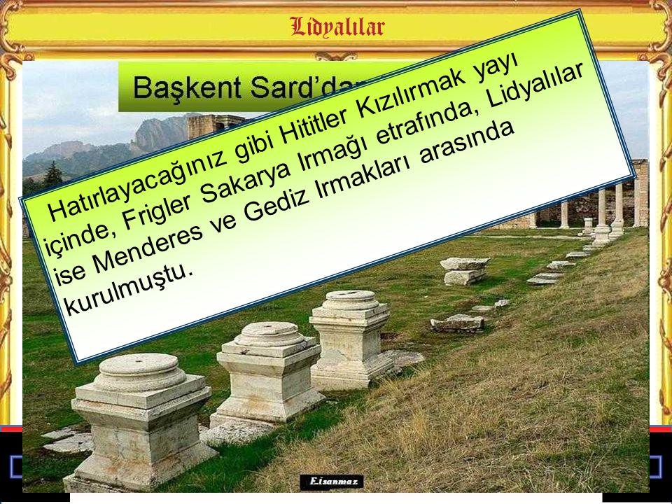 Ege kıyılarında Menderes ve Gediz ırmakları arasında kurulan ve Persler tarafından yıkılan medeniyettir Hititler, Frigler ve Lidyalıların yerleşme açı