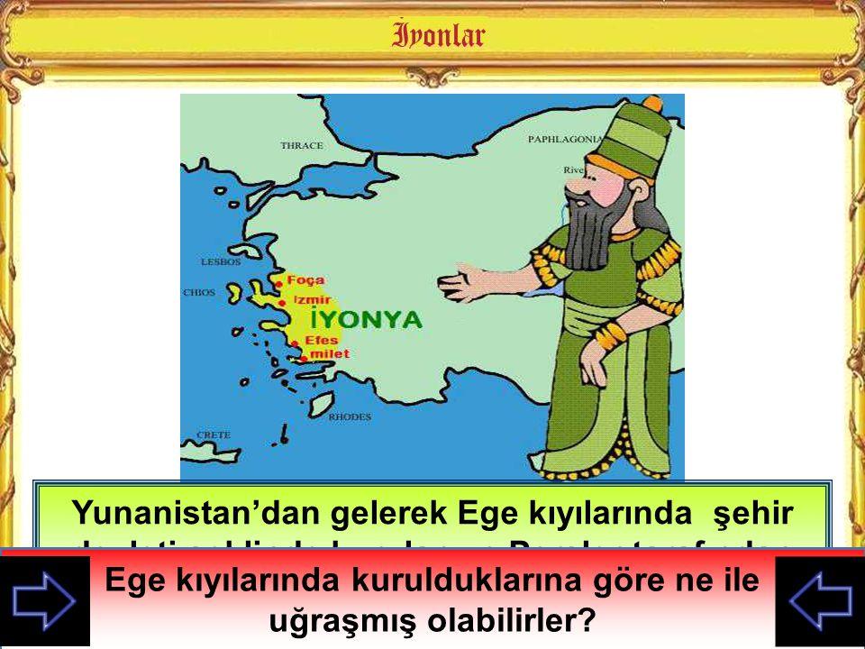Yunanistan'dan gelerek Ege kıyılarında şehir devleti şeklinde kurulan ve Persler tarafından yıkılan medeniyettir. Ege kıyılarında kurulduklarına göre