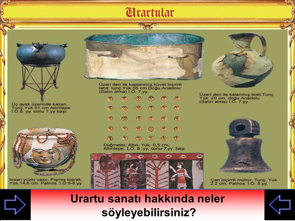 Urartu sanatı hakkında neler söyleyebilirsiniz?