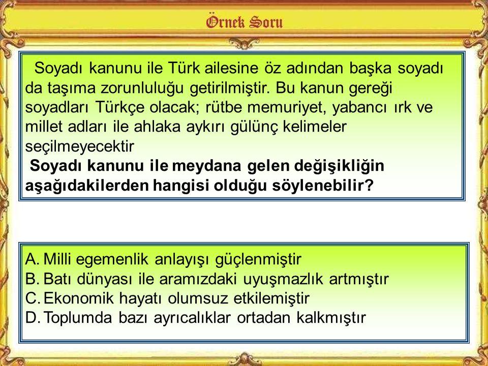 """""""Osmanlı devleti döneminde toplumda soyadı mecburiyeti yoktu. Genellikle insanlar isimlerinin sonlarına baba isimlerini de eklerlerdi veya doğduğu yer"""