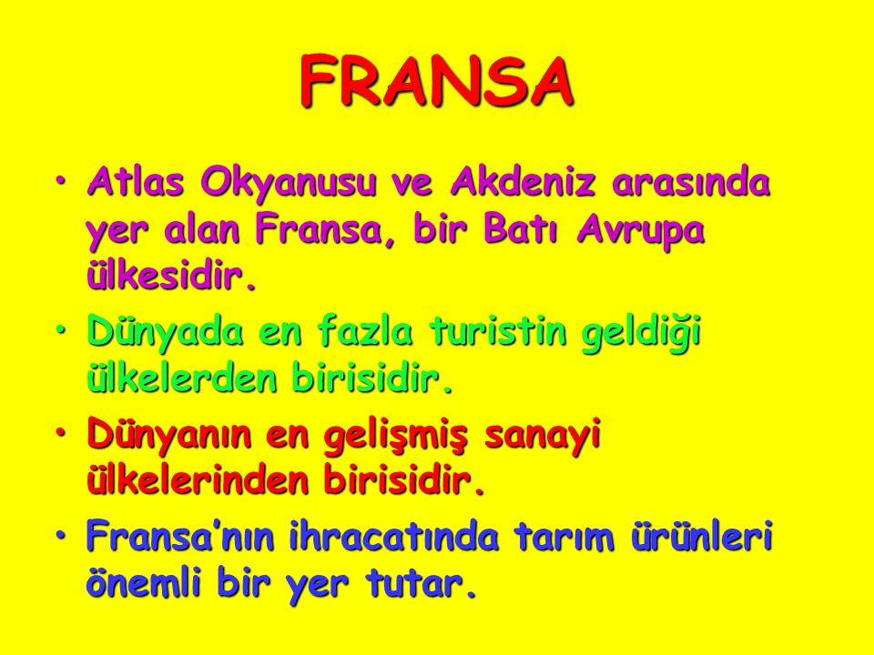 FRANSA Atlas Okyanusu ve Akdeniz arasında yer alan Fransa, bir Batı Avrupa ülkesidir.Atlas Okyanusu ve Akdeniz arasında yer alan Fransa, bir Batı Avrupa ülkesidir.