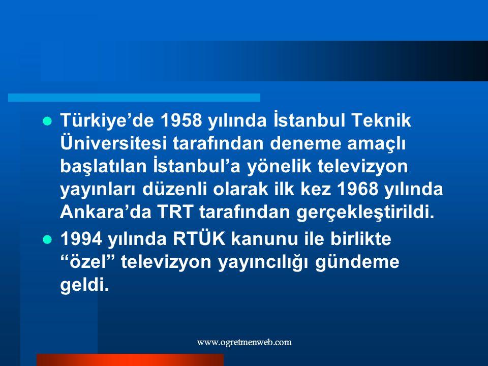 Türkiye'de 1958 yılında İstanbul Teknik Üniversitesi tarafından deneme amaçlı başlatılan İstanbul'a yönelik televizyon yayınları düzenli olarak ilk ke