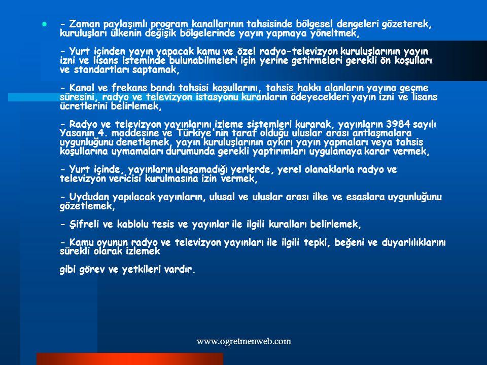 www.ogretmenweb.com - Zaman paylaşımlı program kanallarının tahsisinde bölgesel dengeleri gözeterek, kuruluşları ülkenin değişik bölgelerinde yayın ya