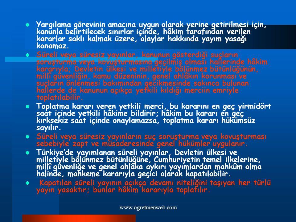 www.ogretmenweb.com Yargılama görevinin amacına uygun olarak yerine getirilmesi için, kanunla belirtilecek sınırlar içinde, hâkim tarafından verilen k