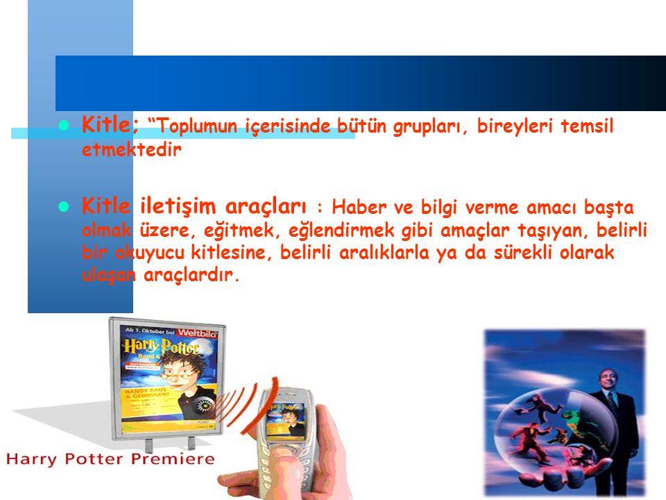 """www.ogretmenweb.com Kitle; """"Toplumun içerisinde bütün grupları, bireyleri temsil etmektedir Kitle iletişim araçları : Haber ve bilgi verme amacı başta"""