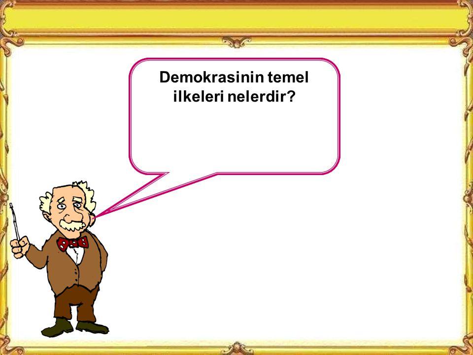 KAZANIMLAR 5. İçinde bulunduğu eğitsel ve sosyal faaliyetlerde işleyen süreçleri demokrasinin ilkeleri açısından analiz eder.