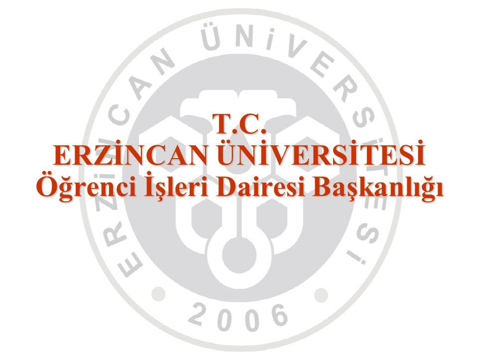 T.C. ERZİNCAN ÜNİVERSİTESİ Öğrenci İşleri Dairesi Başkanlığı