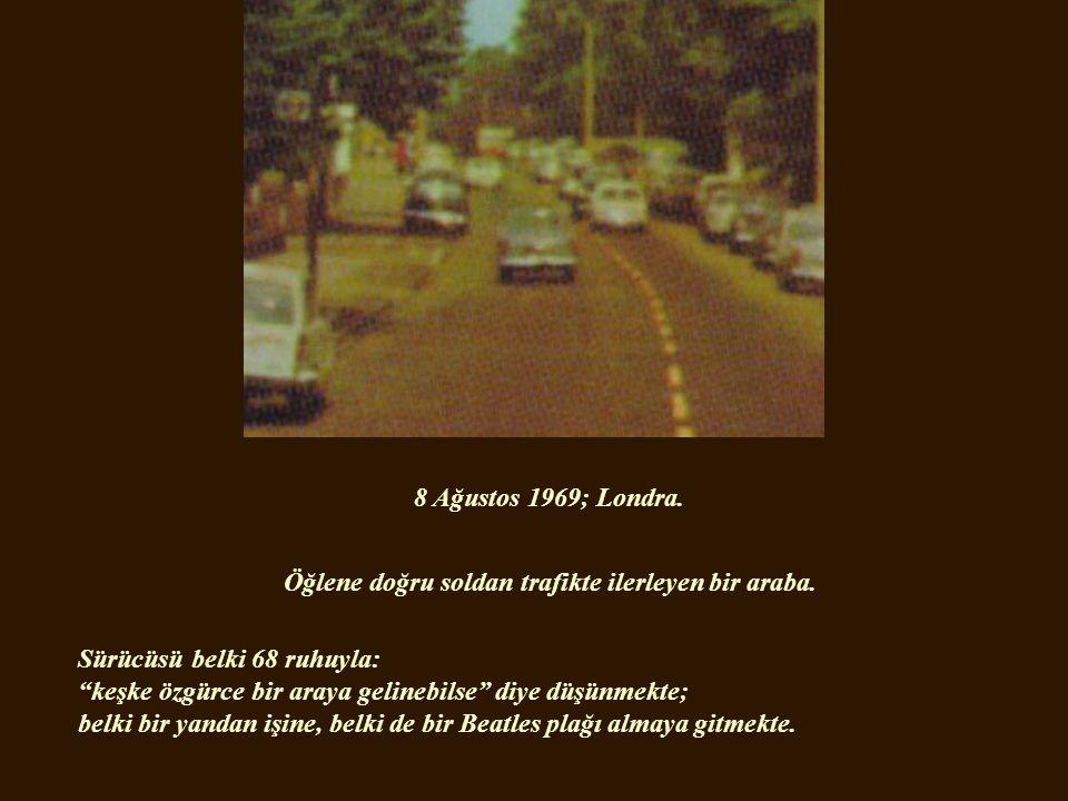 8 Ağustos 1969; Londra.