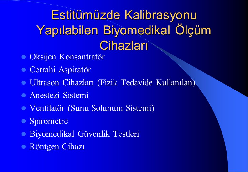 Estitümüzde Kalibrasyonu Yapılabilen Biyomedikal Ölçüm Cihazları Oksijen Konsantratör Cerrahi Aspiratör Ultrason Cihazları (Fizik Tedavide Kullanılan)