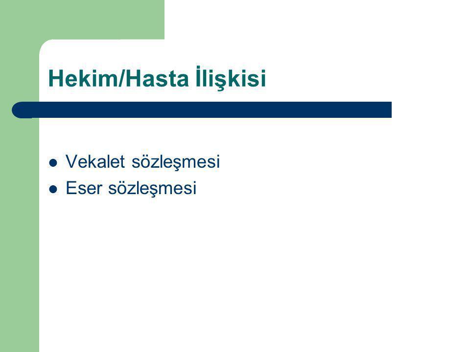 Hekim/Hasta İlişkisi Vekalet sözleşmesi Eser sözleşmesi