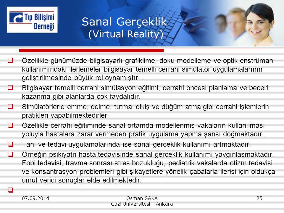 Sanal Gerçeklik (Virtual Reality)  Özellikle günümüzde bilgisayarlı grafiklime, doku modelleme ve optik enstrüman kullanımındaki ilerlemeler bilgisay