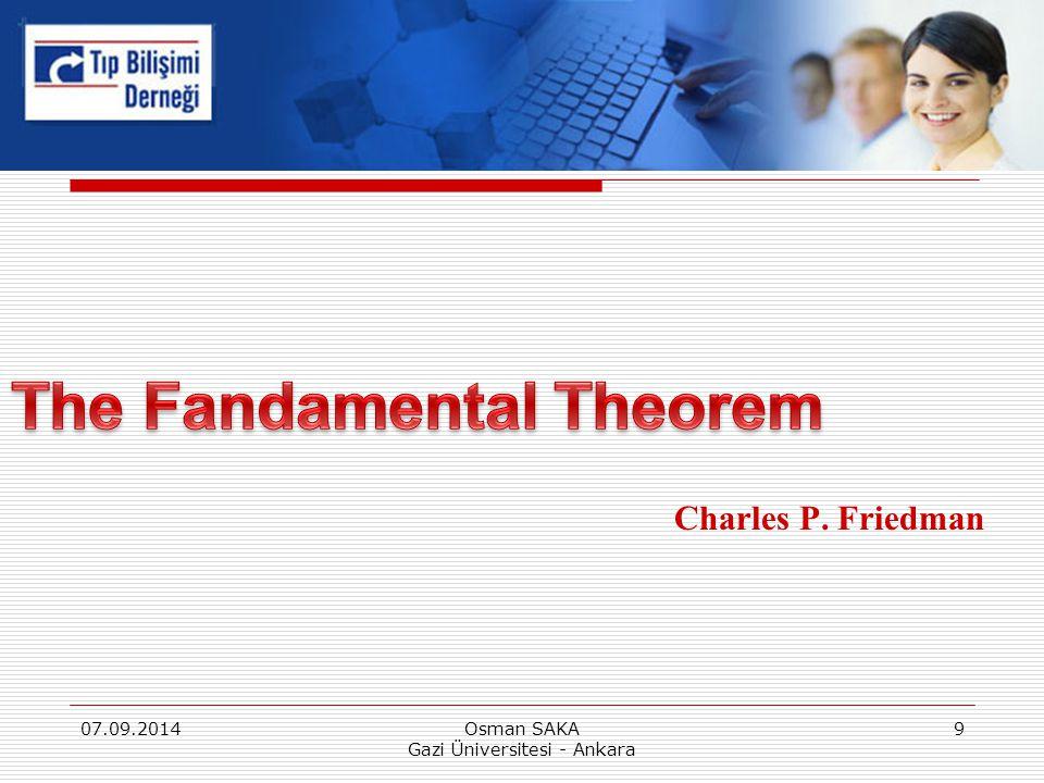 Charles P. Friedman 07.09.20149Osman SAKA Gazi Üniversitesi - Ankara