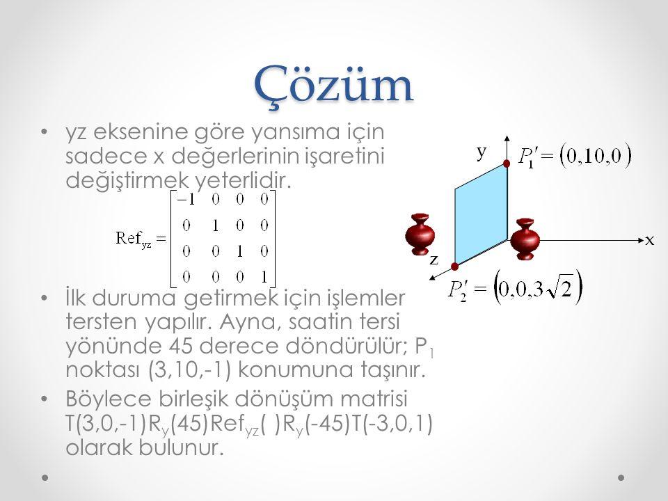 Örnek Soru 3 Üst vektörü dünya koordinat sisteminin y ekseni, bakış yönü dünya koordinat sisteminin x ekseni ve konumu (5, 0, 5) olan kameranın koordinat sistemi dönüşüm matrisini (WCS - VCS) bulunuz.