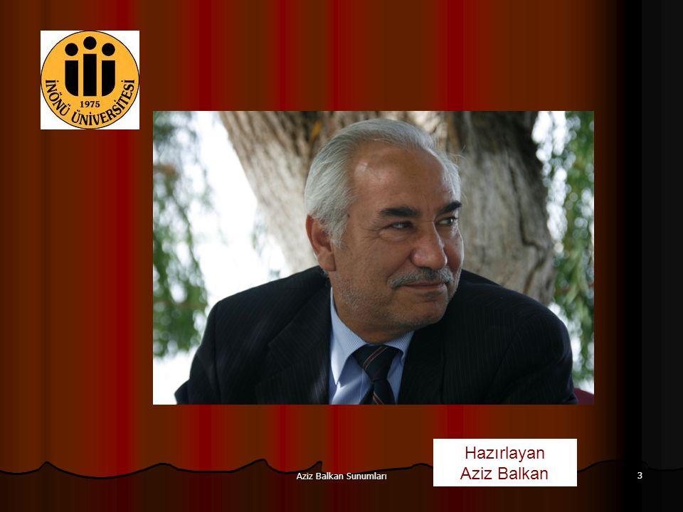 3 Hazırlayan Aziz Balkan
