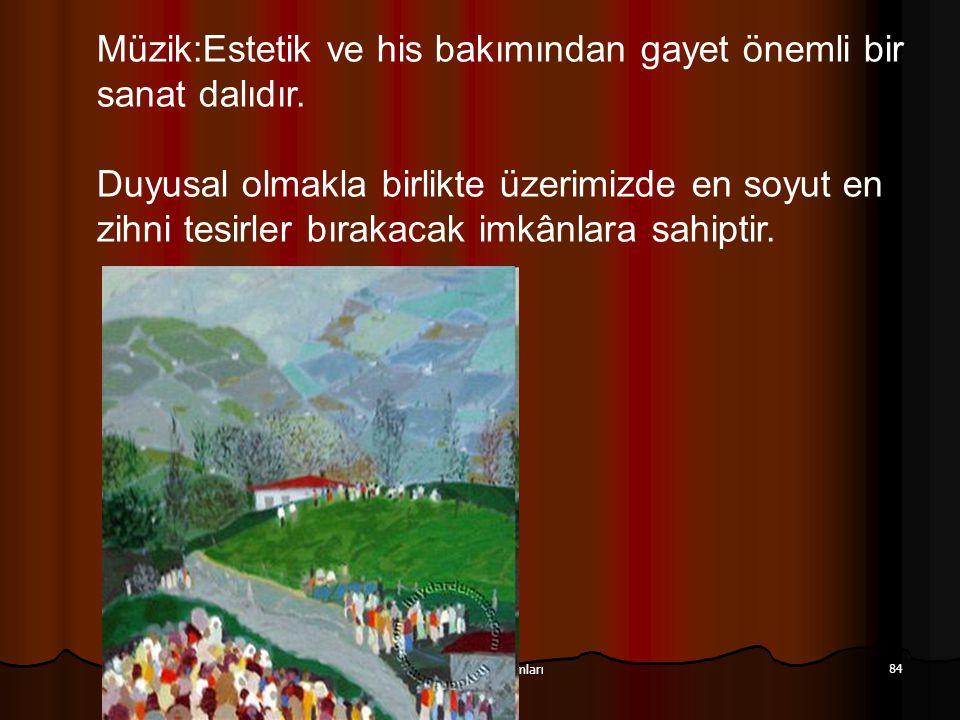 Aziz Balkan Sunumları 84 Müzik:Estetik ve his bakımından gayet önemli bir sanat dalıdır. Duyusal olmakla birlikte üzerimizde en soyut en zihni tesirle