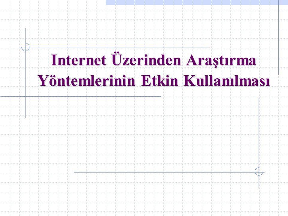 Internet Üzerinden Araştırma Yöntemlerinin Etkin Kullanılması