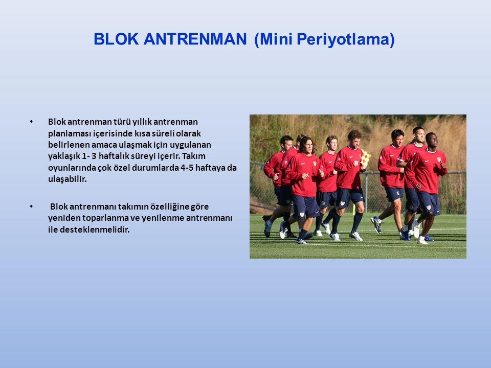 Blok antrenman türü yıllık antrenman planlaması içerisinde kısa süreli olarak belirlenen amaca ulaşmak için uygulanan yaklaşık 1- 3 haftalık süreyi içerir.