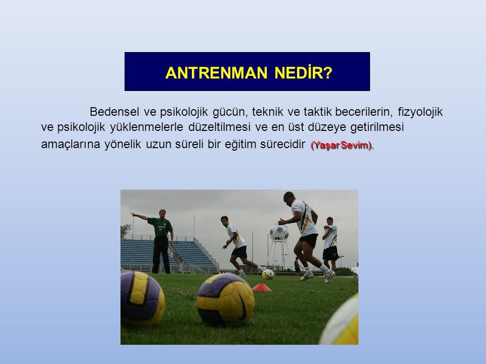 ANTRENMAN NEDİR.(Yaşar Sevim).