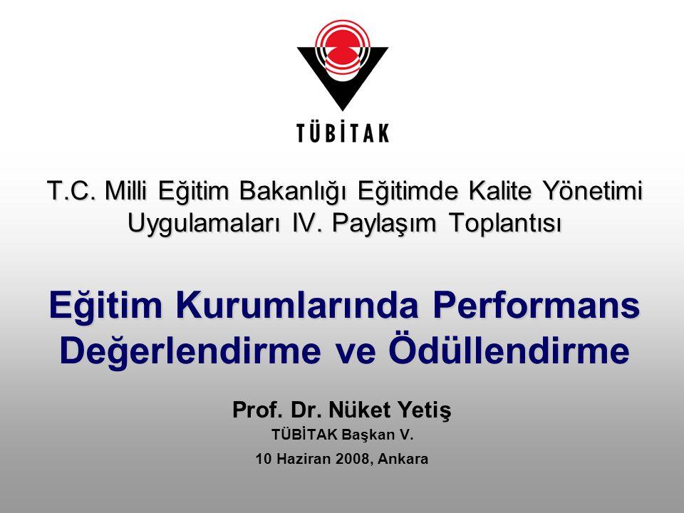 T.C. Milli Eğitim Bakanlığı Eğitimde Kalite Yönetimi Uygulamaları IV. Paylaşım Toplantısı Eğitim Kurumlarında Performans Değerlendirme ve Ödüllendirme