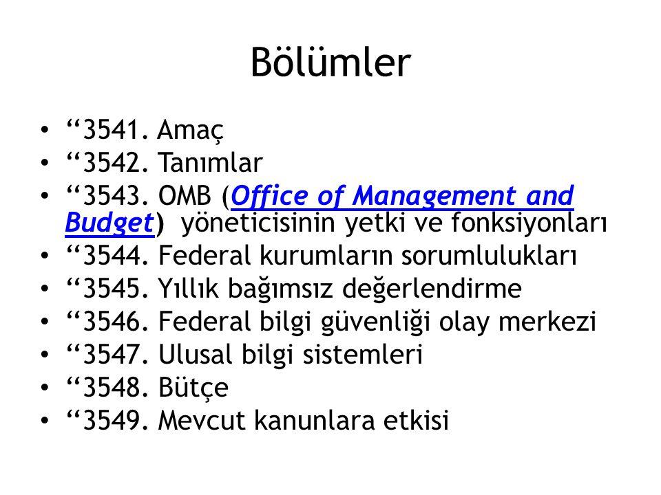 Bölümler ''3541. Amaç ''3542. Tanımlar ''3543. OMB (Office of Management and Budget) yöneticisinin yetki ve fonksiyonlarıOffice of Management and Budg