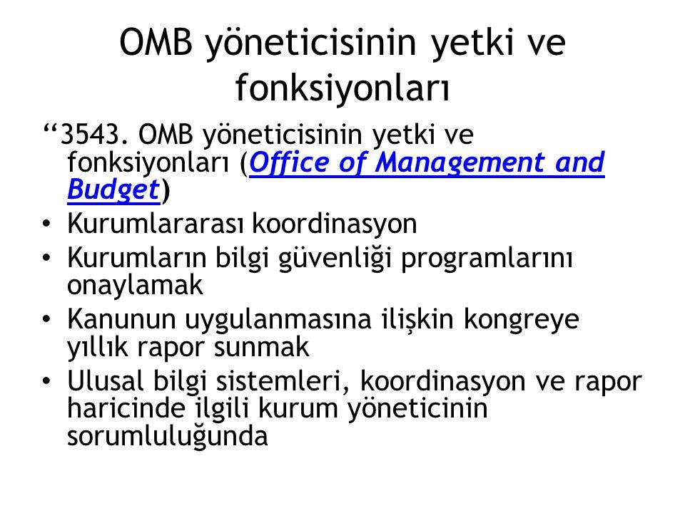 OMB yöneticisinin yetki ve fonksiyonları ''3543. OMB yöneticisinin yetki ve fonksiyonları (Office of Management and Budget)Office of Management and Bu