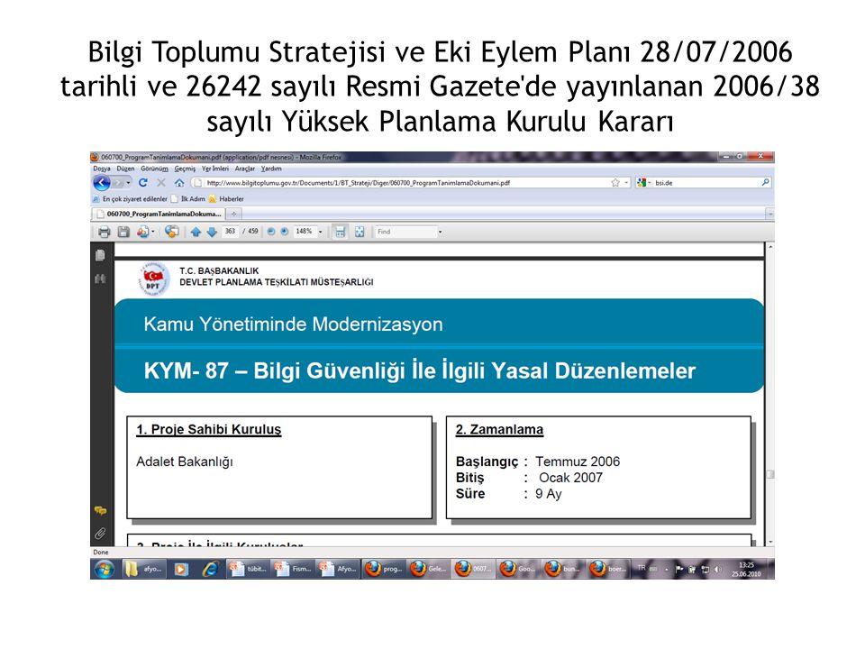 Bilgi Toplumu Stratejisi ve Eki Eylem Planı 28/07/2006 tarihli ve 26242 sayılı Resmi Gazete'de yayınlanan 2006/38 sayılı Yüksek Planlama Kurulu Kararı