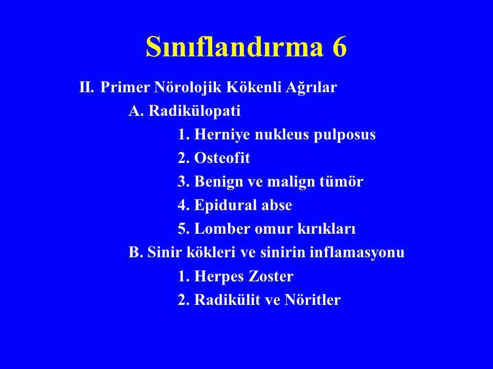 Sınıflandırma 6 II.Primer Nörolojik Kökenli Ağrılar A.