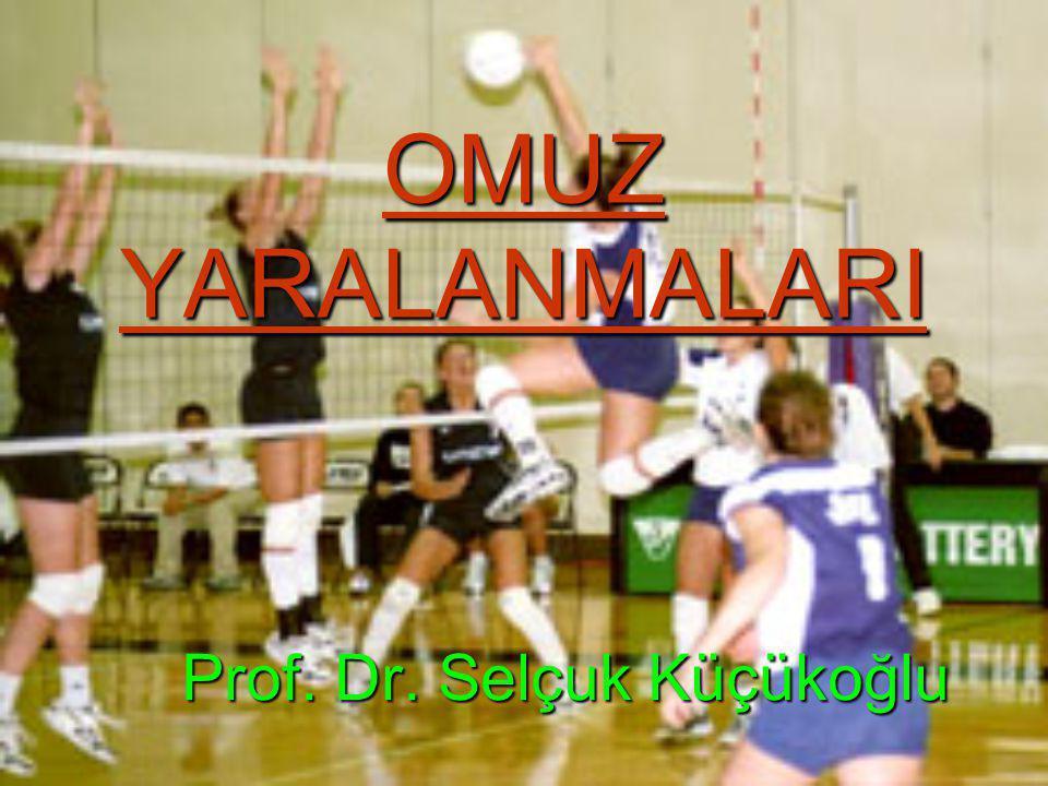 OMUZ YARALANMALARI Prof. Dr. Selçuk Küçükoğlu