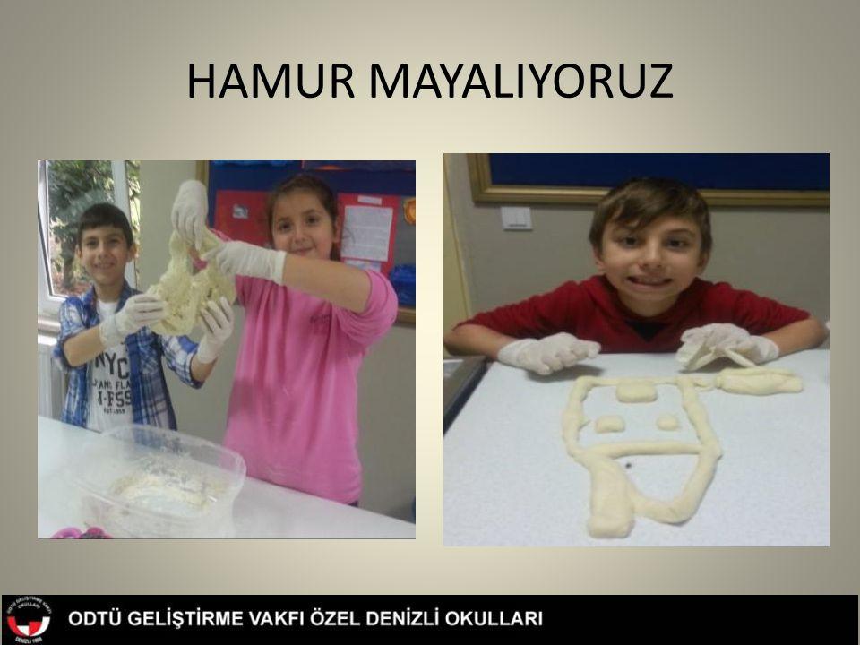 HAMUR MAYALIYORUZ