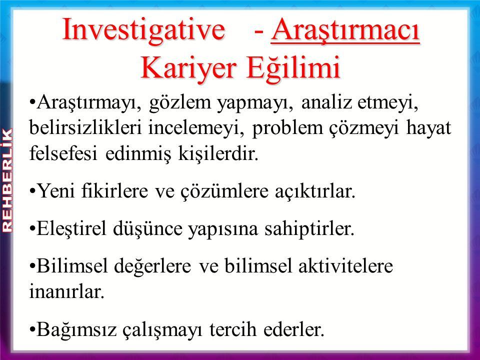 Investigative Araştırmacı Kariyer Eğilimi Investigative - Araştırmacı Kariyer Eğilimi Araştırmayı, gözlem yapmayı, analiz etmeyi, belirsizlikleri ince
