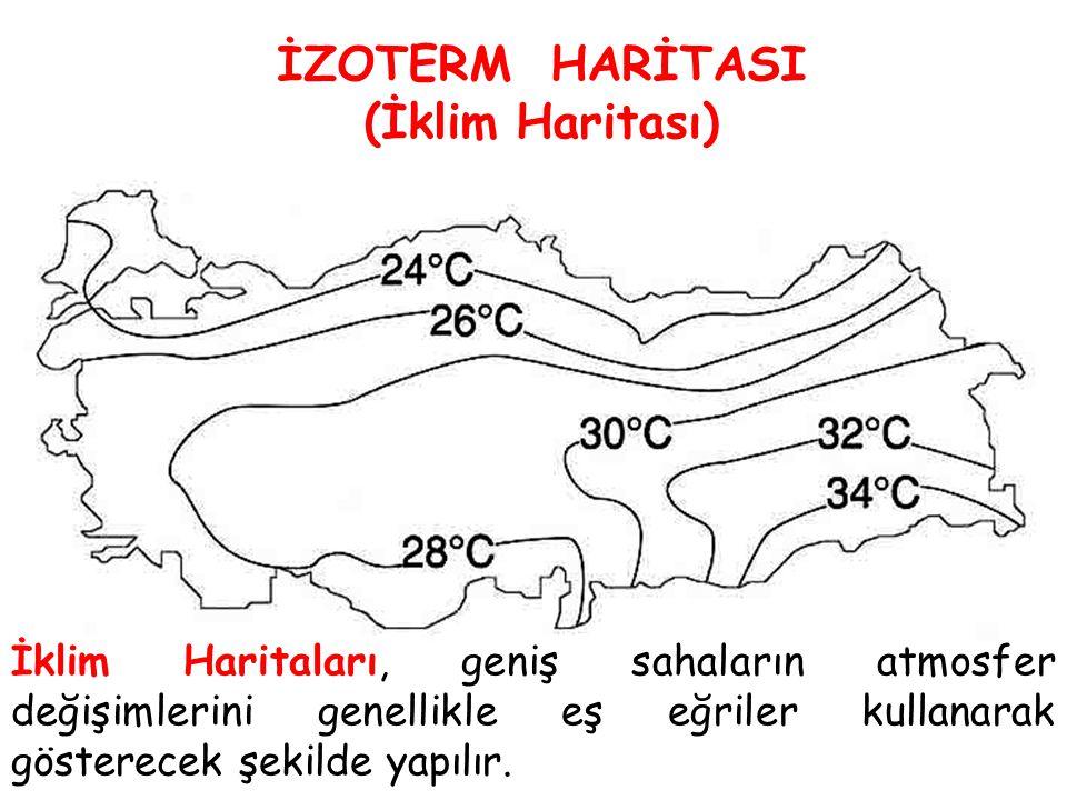 İZOTERM HARİTASI (İklim Haritası) İklim Haritaları, geniş sahaların atmosfer değişimlerini genellikle eş eğriler kullanarak gösterecek şekilde yapılır