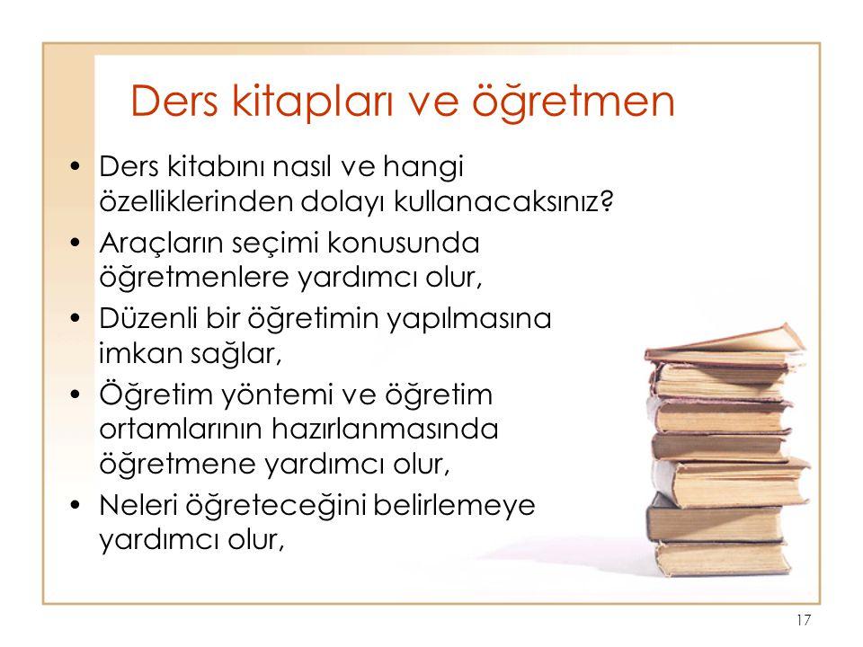 17 Ders kitapları ve öğretmen Ders kitabını nasıl ve hangi özelliklerinden dolayı kullanacaksınız.