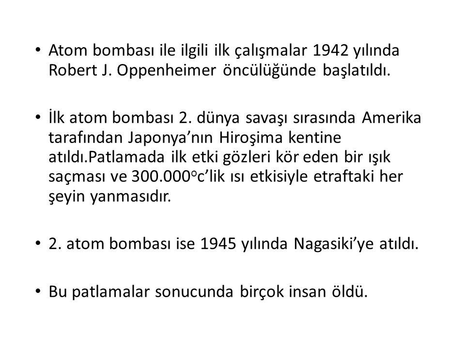 Atom bombası ile ilgili ilk çalışmalar 1942 yılında Robert J.