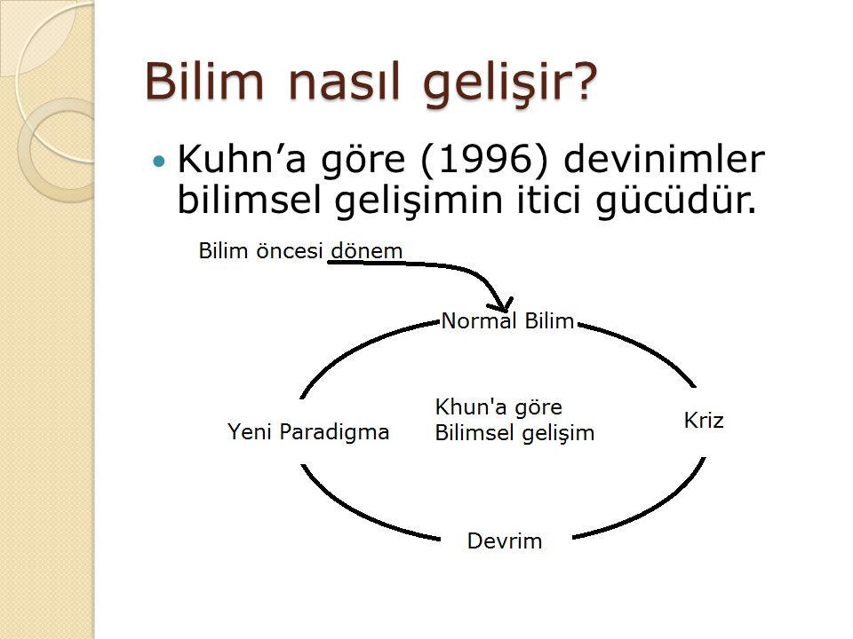 Bilim nasıl gelişir? Kuhn'a göre (1996) devinimler bilimsel gelişimin itici gücüdür.