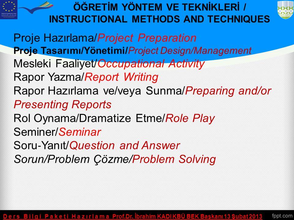ÖĞRETİM YÖNTEM VE TEKNİKLERİ / INSTRUCTIONAL METHODS AND TECHNIQUES Ders Bilgi Paketi Hazırlama Prof.Dr. İbrahim KADI KBÜ BEK Başkanı 13 Şubat 2013 Al