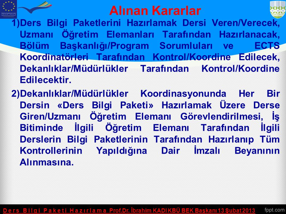 Teknik Resim I - Ders Kategorisi Ders Bilgi Paketi Hazırlama Prof.Dr. İbrahim KADI KBÜ BEK Başkanı 13 Şubat 2013 Mühendislik Bilimleri40% Matematik ve