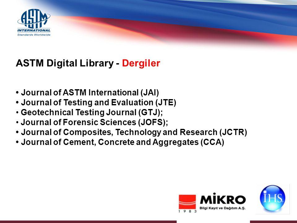 ASTM Digital Library - Dergiler Journal of ASTM International (JAI) Journal of Testing and Evaluation (JTE) Geotechnical Testing Journal (GTJ); Journa